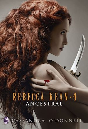Téléchargez le livre :  Rebecca Kean (Tome 4) - Ancestral