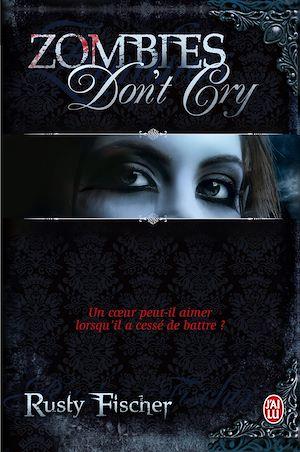 Téléchargez le livre :  Zombies don't cry