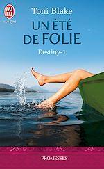 Télécharger cet ebook : Destiny (Tome 1) - Un été de folie