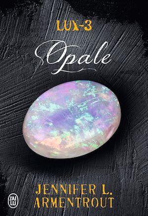 Téléchargez le livre :  Lux (Tome 3) - Opale