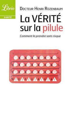 Téléchargez le livre :  La vérité sur la pilule