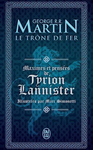 Téléchargez le livre :  Le Trône de Fer. Maximes et pensées de Tyrion Lannister