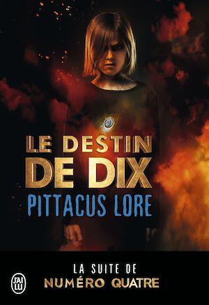 Téléchargez le livre :  Lorien Legacies (Tome 6) - Le destin de Dix