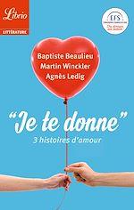 """Télécharger le livre :  """"Je te donne"""". 3 histoires d'amour"""