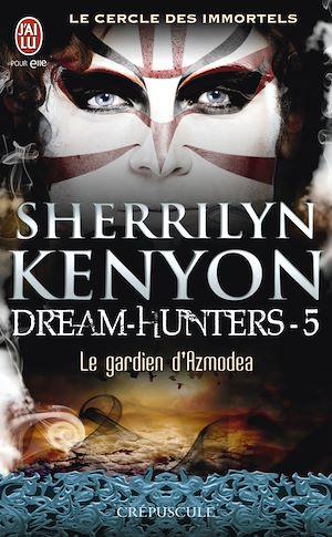 Téléchargez le livre :  Dream-Hunters (Tome 5) - Le gardien d'Azmodea