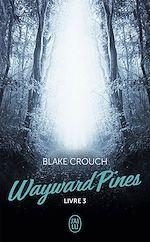 Télécharger le livre :  Wayward Pines (Livre 3)