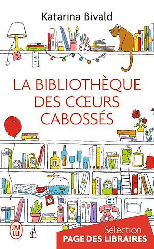Téléchargez le livre :  La bibliothèque des cœurs cabossés