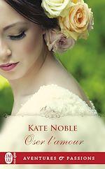 Télécharger le livre :  Oser l'amour