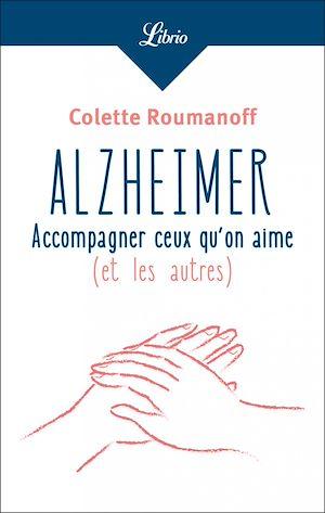 Téléchargez le livre :  Alzheimer : accompagner ceux qu'on aime