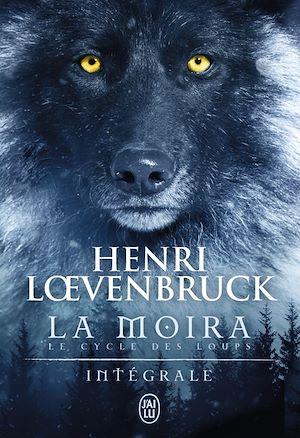 Téléchargez le livre :  La Moïra - Le cycle des loups (L'Intégrale)