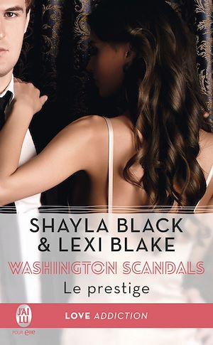 Téléchargez le livre :  Washington Scandals (Tome 2) - Le prestige
