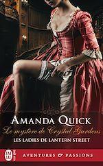 Télécharger le livre :  Les ladies de Lantern Street  (Tome 1) - Le mystère de Crystal Gardens
