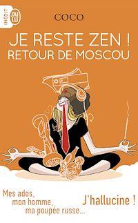 Téléchargez le livre numérique:  Je reste zen ! Retour de Moscou