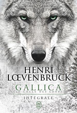 Téléchargez le livre :  Gallica - Le cycle des loups (L'Intégrale)