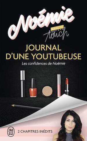 Téléchargez le livre :  Journal d'une youtubeuse. Les confidences de Noémie