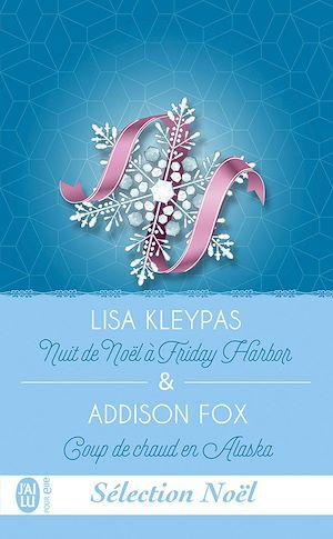 Téléchargez le livre :  Nuit de Noël à Friday Harbor & Coup de chaud en Alaska