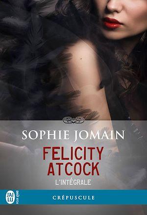 Téléchargez le livre :  Felicity Atcock (L'intégrale)