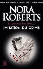 Télécharger le livre :  Lieutenant Eve Dallas (Tome 17) - Imitation du crime