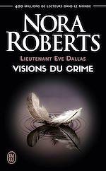 Télécharger le livre :  Lieutenant Eve Dallas (tome 19) - Visions du crime