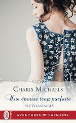 Télécharger le livre :  Les célibataires (Tome 2) - Une épouse trop parfaite