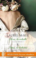 Télécharger le livre :  Les sœurs d'Irlande (Tomes 1 & 2) - Eliza, la rebelle / Anna, la bohème