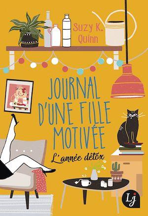 Téléchargez le livre :  Journal d'une fille motivée. L'année détox