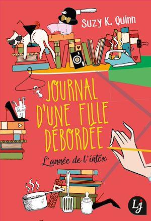 Téléchargez le livre :  Journal d'une fille débordée. L'année de l'intox