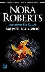 Télécharger le livre :  Lieutenant Eve Dallas (Tome 20) - Sauvée du crime