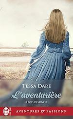 Télécharger le livre :  Trois destinées (Tome 2) - L'aventurière