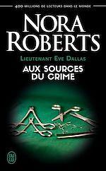 Télécharger le livre :  Lieutenant Eve Dallas (Tome 21) - Aux sources du crime