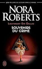 Télécharger le livre :  Lieutenant Eve Dallas (Tome 22) - Souvenirs du crime