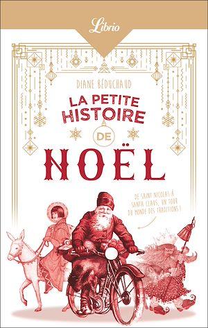Téléchargez le livre :  La Petite Histoire de Noël