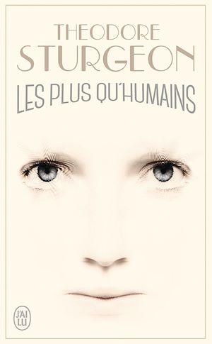 Téléchargez le livre :  Les plus qu'humains