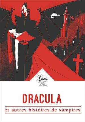 Téléchargez le livre :  Dracula et autres histoires de vampires