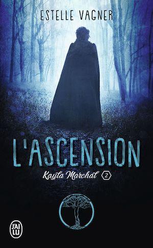 Téléchargez le livre :  Kayla Marchal (Tome 2) - L'ascension