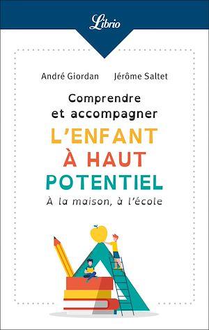 Téléchargez le livre :  Comprendre et accompagner l'enfant à haut potentiel