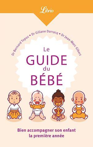 Téléchargez le livre :  Le Guide du Bébé