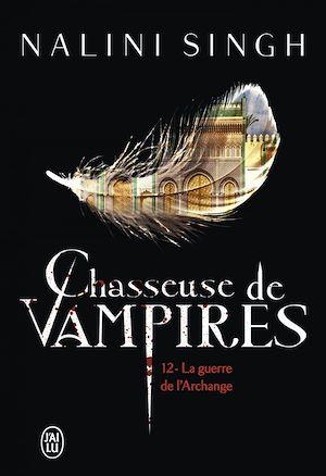 Téléchargez le livre :  Chasseuse de vampires (Tome 12) - La guerre de l'Archange