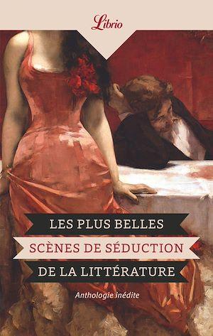 Téléchargez le livre :  Les plus belles scènes de séduction de la littérature
