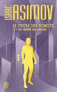Télécharger le livre : Le cycle des robots (Tome 2) - Un défilé de robots