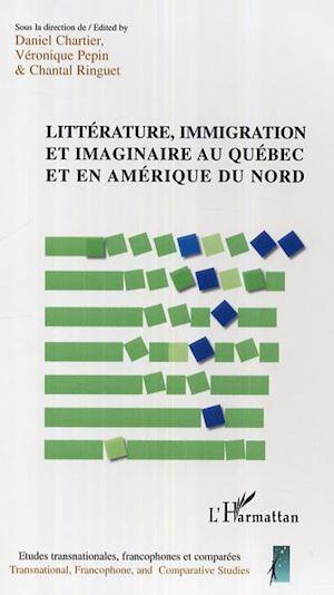 Téléchargez le livre :  Littérature, immigration et imaginaire au Québec et en Amérique du Nord