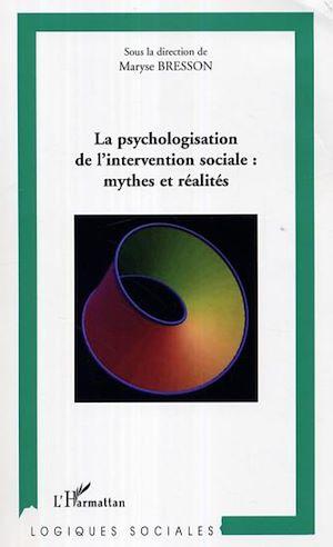 Téléchargez le livre :  La psychologisation de l'intervention sociale: mythes et réalités