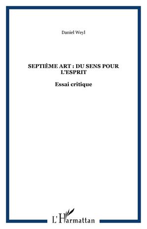 Téléchargez le livre :  Septième art : du sens pour l'esprit