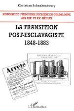 Télécharger le livre :  Histoire de l'industrie sucrière en Guadeloupe aux XIX° et XX° siècles