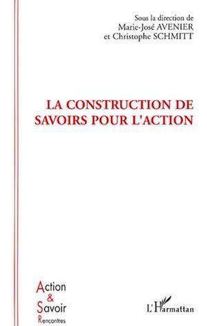 Téléchargez le livre :  La construction de savoirs pour l'action