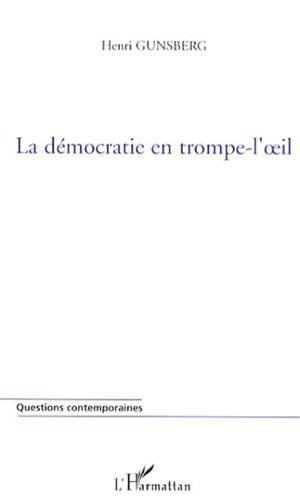 Téléchargez le livre :  La démocratie en trompe-l'oeil