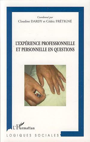 Téléchargez le livre :  L'expérience professionnelle et personnelle en questions