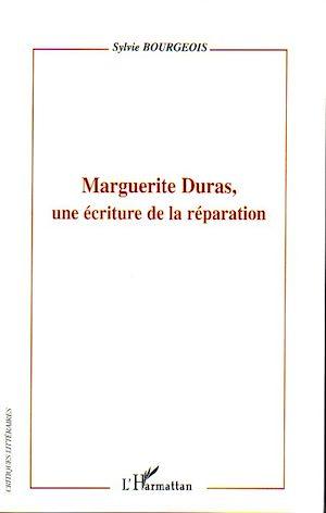 Téléchargez le livre :  Marguerite Duras, une écriture de la réparation