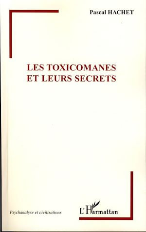 Téléchargez le livre :  Les Toxicomanes et leurs secrets