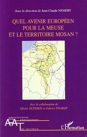 Téléchargez le livre :  Quel avenir européen pour la Meuse et le territoire mosan?